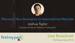 Findmypast live broadcast, Discover your ancestors in International records